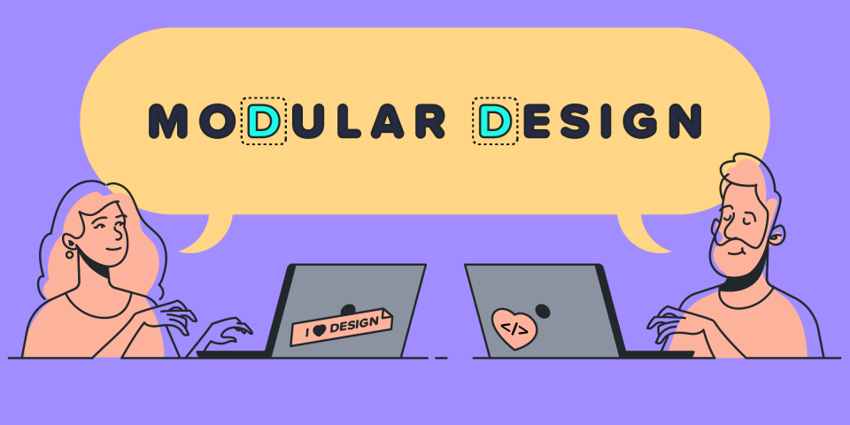 An illustration of a man and a woman both speaking the words Modular Design.